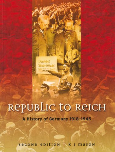 9780074712238: Republic to Reich: A History of Germany 1918-1945
