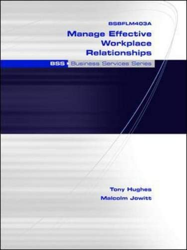 9780074712740: BSBFLM403A Manage Effective Workplace Relationships: BSS Business Services Series