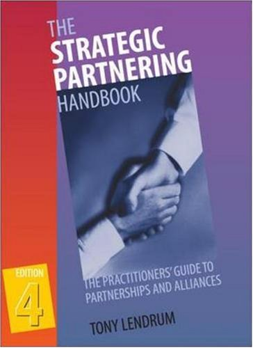 9780074713266: The Strategic Partnering Handbook, 4e: The Practitioners' Guide to Partnerships and Alliances