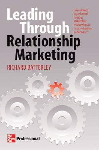 9780074713747: Leading Through Relationship Marketing