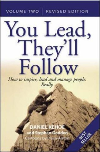 9780074713754: You Lead, They'll Follow Vol 2: How to Inspire, Lead and Manage People - Really