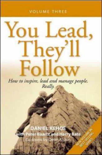 9780074713761: You Lead, They'll Follow Volume 3: How to inspire, lead and manage people. Really.: Vol 3