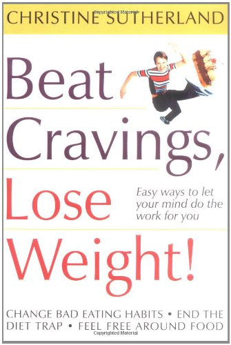 9780074713846: Beat Cravings, Lose Weight!