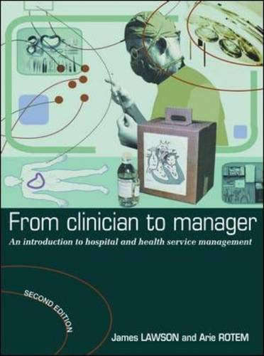 9780074714843: From Clinician to Manager 2nd Edition: An Introduction to Hospital and Health Services Management