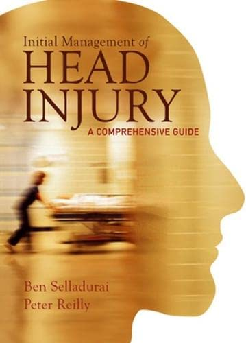 9780074717752: Initial Management of Head Injury: A Comprehensive Guide