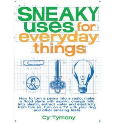 9780074738597: Sneaky Uses for everyday Things