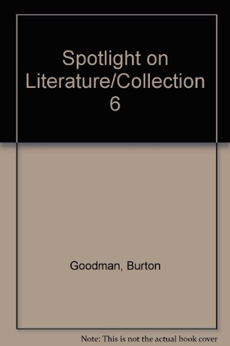 Spotlight on Literature/Collection 6 (0074871560) by Burton Goodman