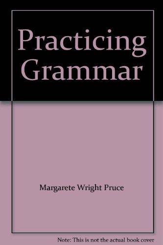 Practicing Grammar: Margarete Wright Pruce