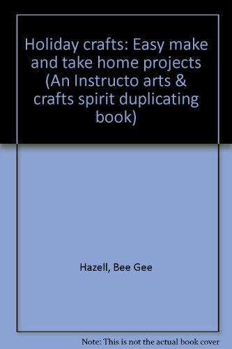 9780075303220: Holiday crafts: Easy make and take home projects  No. 8607 (An Instructo arts & crafts spirit duplicating book)  For Grades K-3