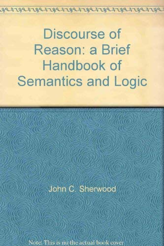 9780075408178: Discourse of Reason: a Brief Handbook of Semantics and Logic