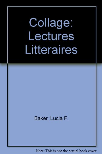 Collage: Lectures Litteraires (French Edition) (9780075408369) by Lucia F. Baker