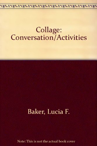 Collage: Conversation (9780075408383) by Lucia F. Baker