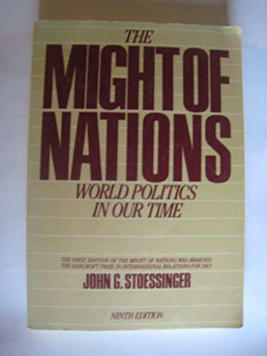 9780075409199: The Might of Nations: World Politics in Our Time