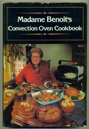 9780075480426: Madame Benoit's Convection Oven Cooking