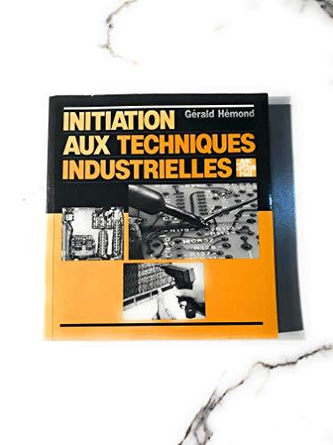 9780075480457: Initiation aux techniques industrielles