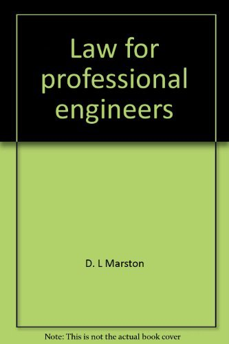 Law for professional engineers: D. L Marston