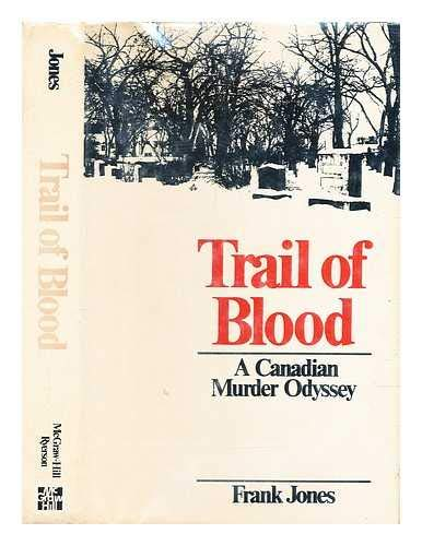 9780075484141: Trail of Blood: A Canadian Murder Odyssey