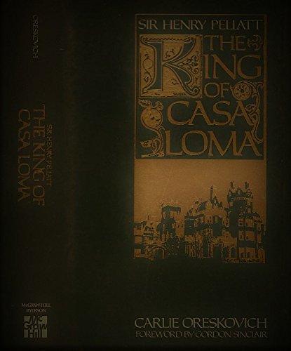 9780075484561: Sir Henry Pellatt, the king of Casa Loma