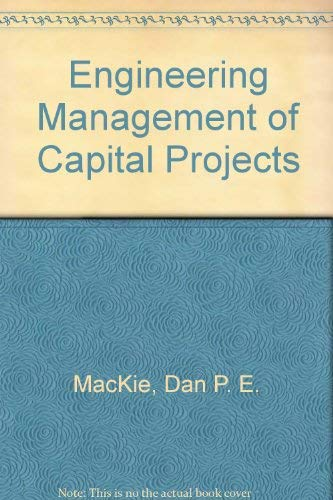 9780075488460: Engineering Management of Capital Projects