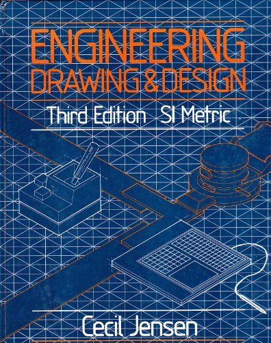 Engineering: Drawing & Design (Third Edition; SI: Cecil Jensen