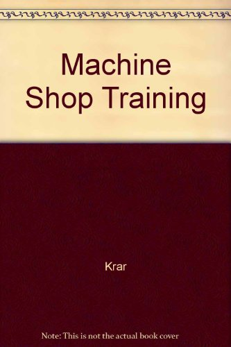 Machine Shop Training: Krar, O.