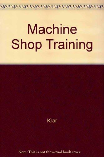 9780075489511: Machine Shop Training