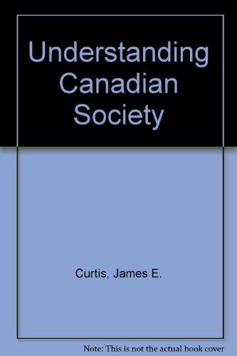 9780075492016: Understanding Canadian Society