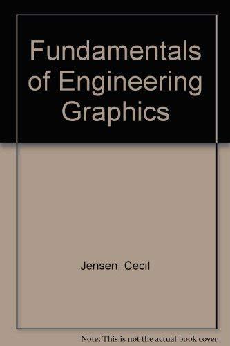 Fundamentals of Engineering Graphics: Jensen, Cecil Howard
