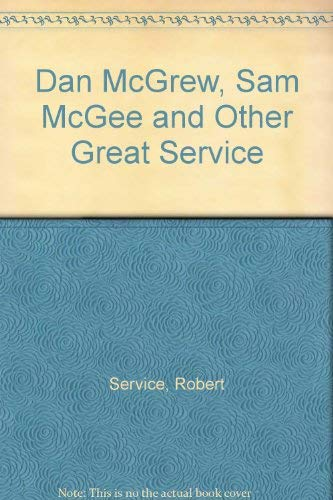 Dan McGrew, Sam McGee and Other Great Service