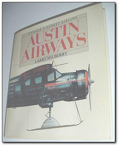 9780075494812: Austin Airways : Canada's Oldest Airline