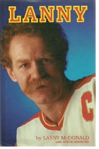 Lanny Mcdonald and Steve Simmons: Lanny