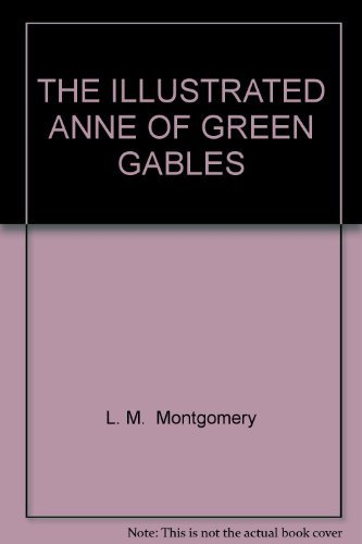 9780075495666: The Illustrated Anne Of Green Gables