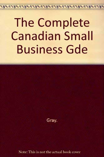 9780075495956: The Complete Canadian Small Business Gde