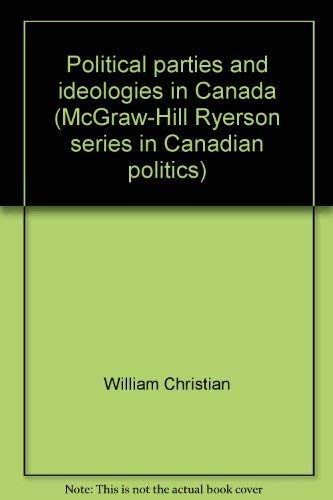 9780075496212: Political parties and ideologies in Canada (McGraw-Hill Ryerson series in Canadian politics)