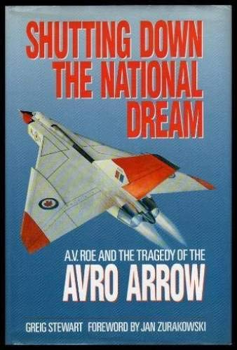 9780075496755: Shutting Down the National Dream: A.V. Roe and the Tragedy of the Avro Arrow