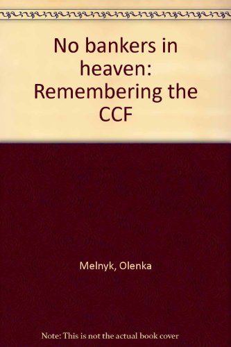 9780075496816: No bankers in heaven: Remembering the CCF