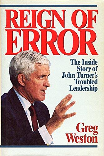 9780075496939: Reign of Error: The Inside Story of John Turner's Troubled Leadership