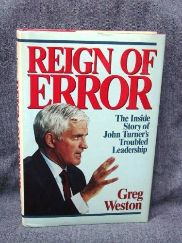 9780075496939: Reign of Error: The Inside Story of John Turner's Troubled Leadership