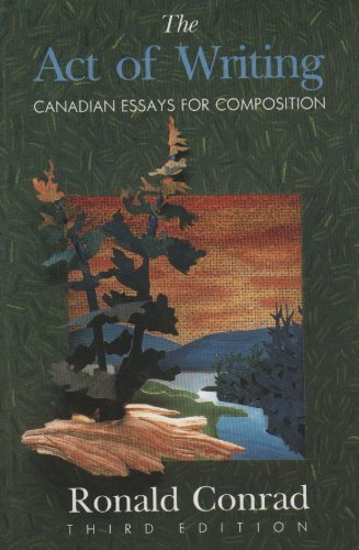 9780075497929: The Act of Writing Canadian Essays for Composition