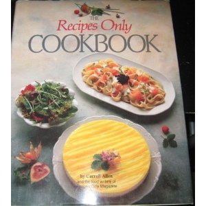 The Recipes Only Cookbook: Allen, Carroll; Recipes