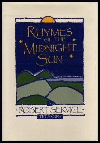 9780075499572: Rhymes of the Midnight Sun: A Robert Service Treasury