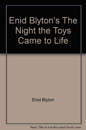 9780075499626: Enid Blyton's The Night the Toys Came to Life