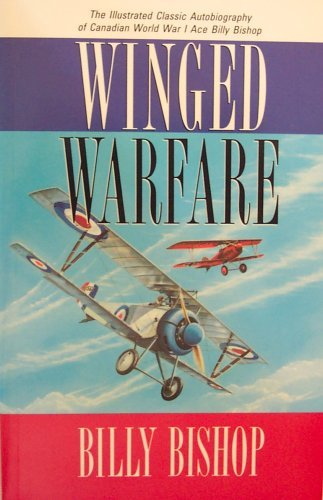 9780075510246: Winged Warfare, the Illustrared Classic Autobiography of Canadian World War I Ace Billy Bishop