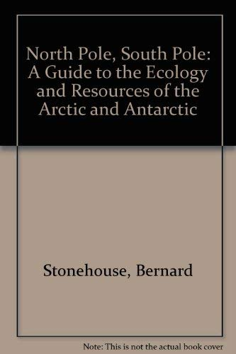 9780075510673: North Pole, South Pole: A Guide to the Ecology and Resources of the Arctic and Antarctic