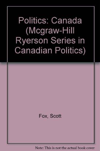 9780075511014: Politics: Canada (Mcgraw-Hill Ryerson Series in Canadian Politics)