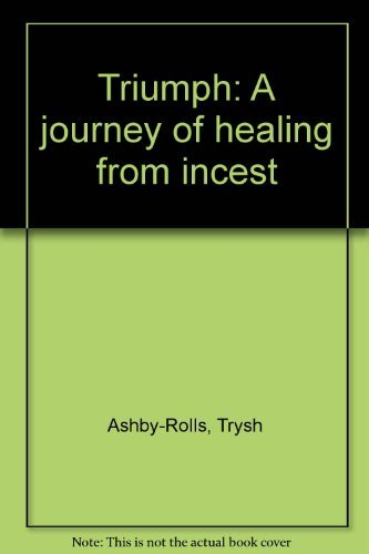 9780075513155: Triumph: A journey of healing from incest