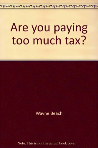 9780075513193: Are you paying too much tax?