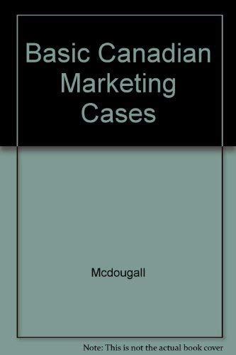 9780075513704: Basic Canadian Marketing Cases