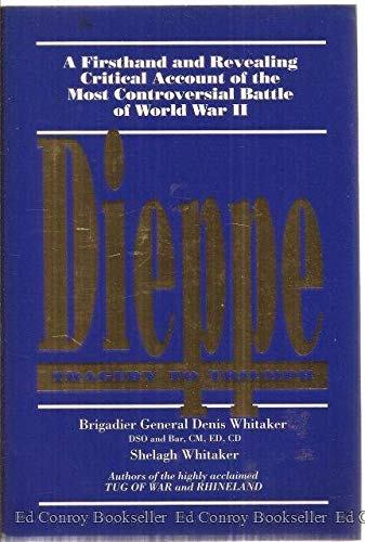 9780075513858: Dieppe: Tragedy to triumph (A Firsthand and Revealing Critical Account of the Most Controversial Battle of World War II)