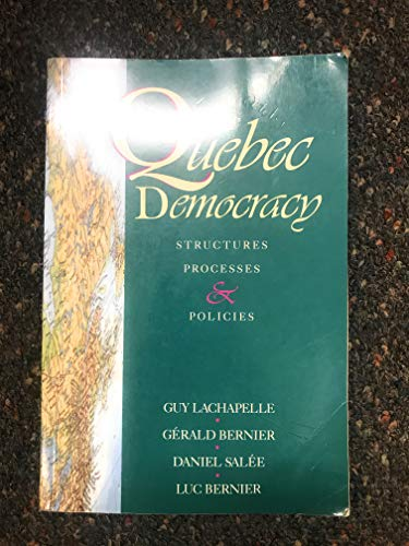 9780075513940: The Quebec Democracy: Structures, Processes and Policies